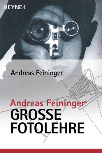 Feininger Große Fotolehre