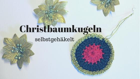 Christbaumkugel selbstgehäkelt Häkeln Christbaumschmuck